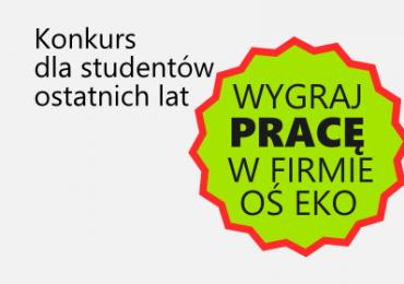 Konkurs dla studentów – wygraj pracę w OŚ EKO